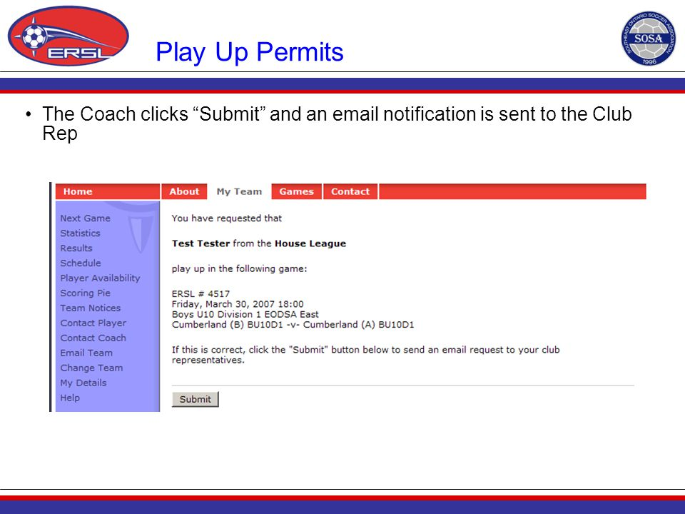 "Play Up Permits The Coach clicks ""Submit"" and an email notification is sent to the Club Rep"