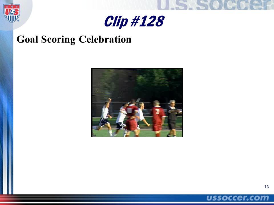 10 Clip #128 Goal Scoring Celebration