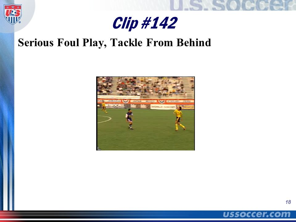 18 Clip #142 Serious Foul Play, Tackle From Behind