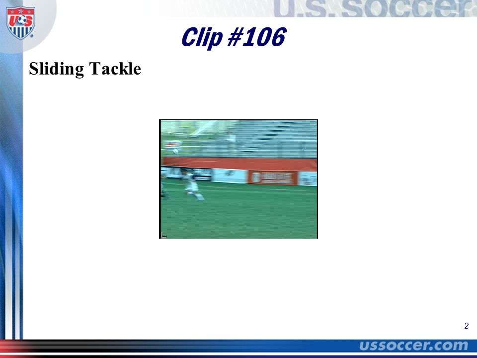 2 Clip #106 Sliding Tackle