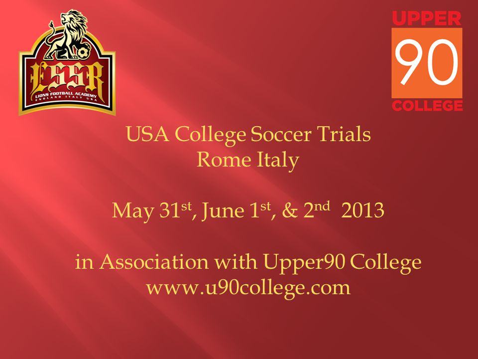 Trials will take place at the Salaria Sport Village in Rome www.salariasportvillage.com USA Soccer Trials were created to help soccer players learn more about the college soccer system, receive high level training, and obtain an assessment of their 1.