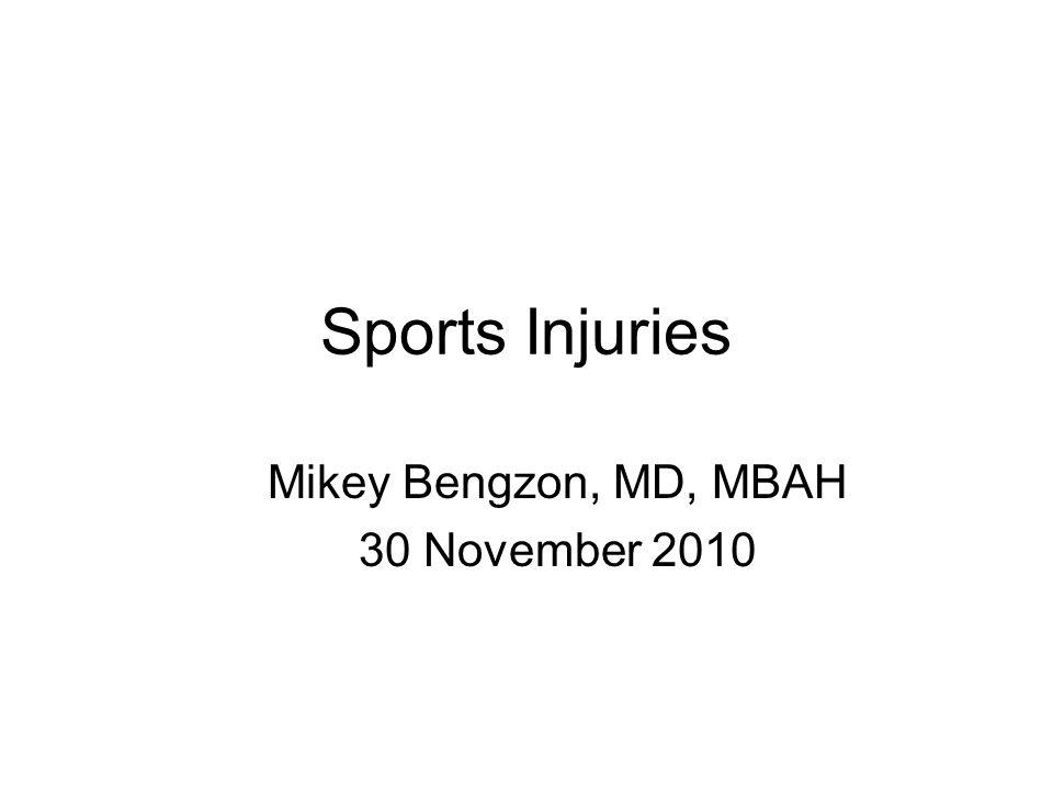 Sports Injuries Mikey Bengzon, MD, MBAH 30 November 2010