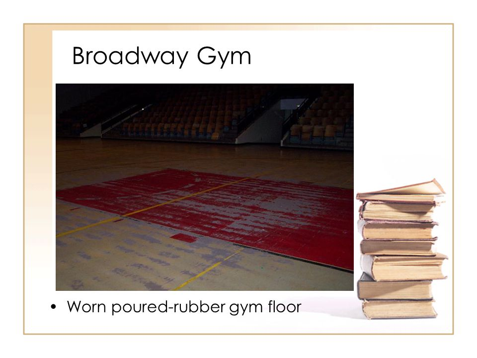 Broadway Gym Worn poured-rubber gym floor