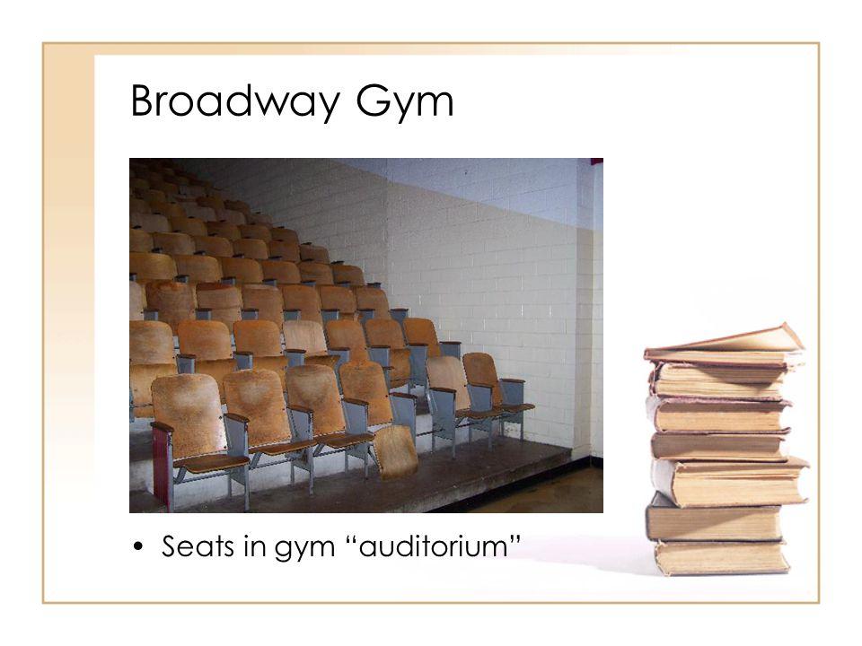 Broadway Gym Seats in gym auditorium