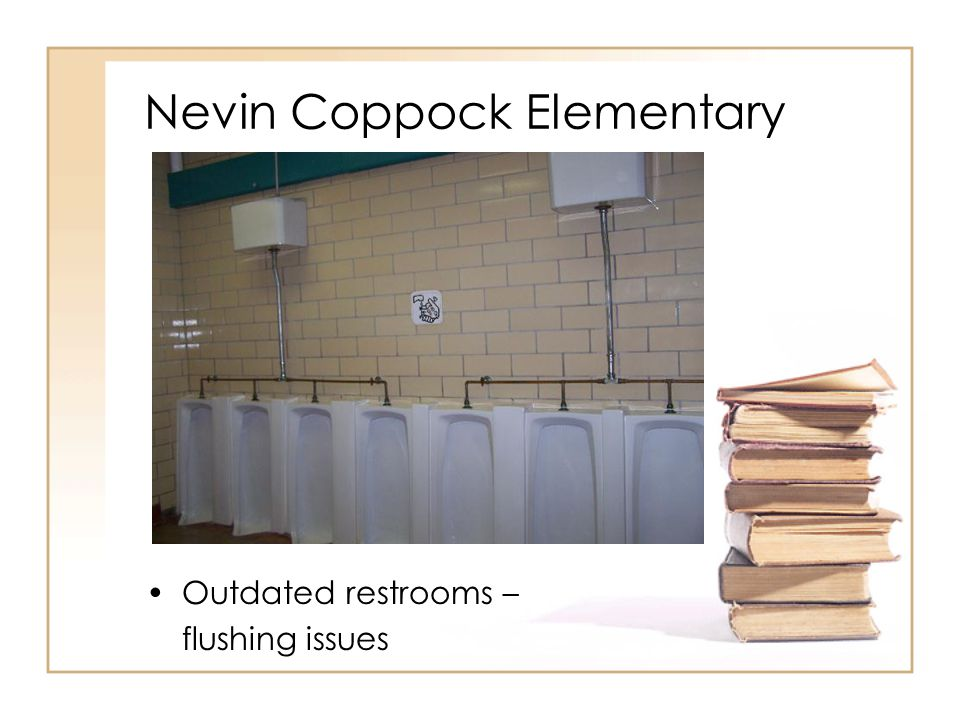 Nevin Coppock Elementary Outdated restrooms – flushing issues