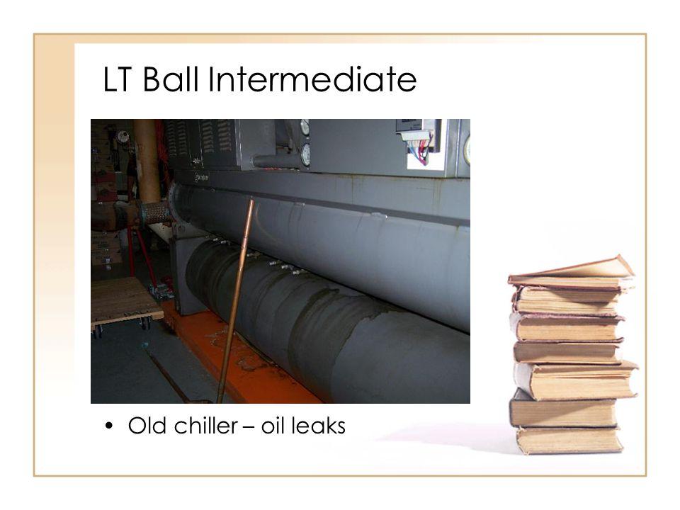 LT Ball Intermediate Old chiller – oil leaks