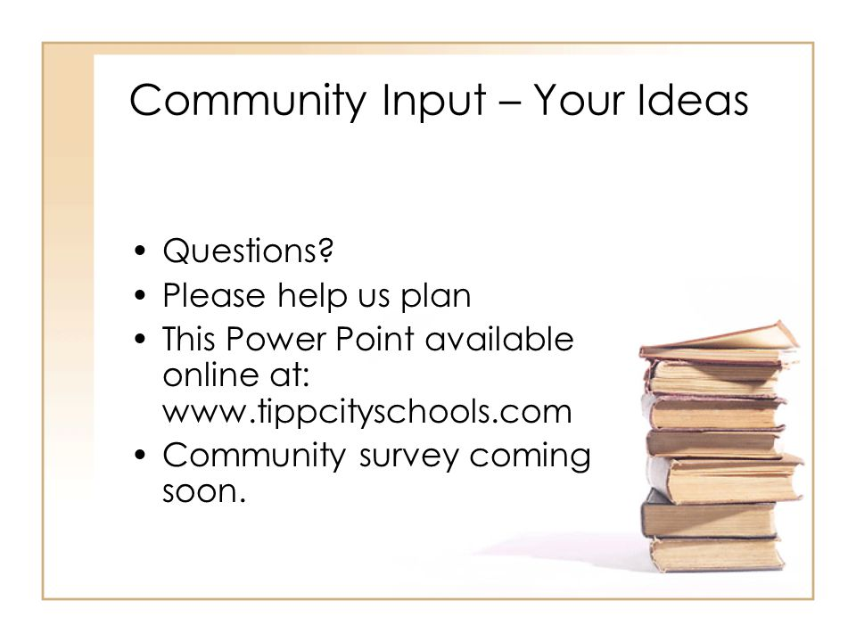 Community Input – Your Ideas Questions.