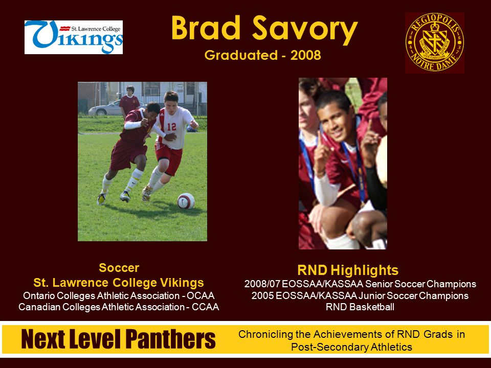 Soccer St. Lawrence College Vikings Ontario Colleges Athletic Association - OCAA Canadian Colleges Athletic Association - CCAA Brad Savory Graduated -