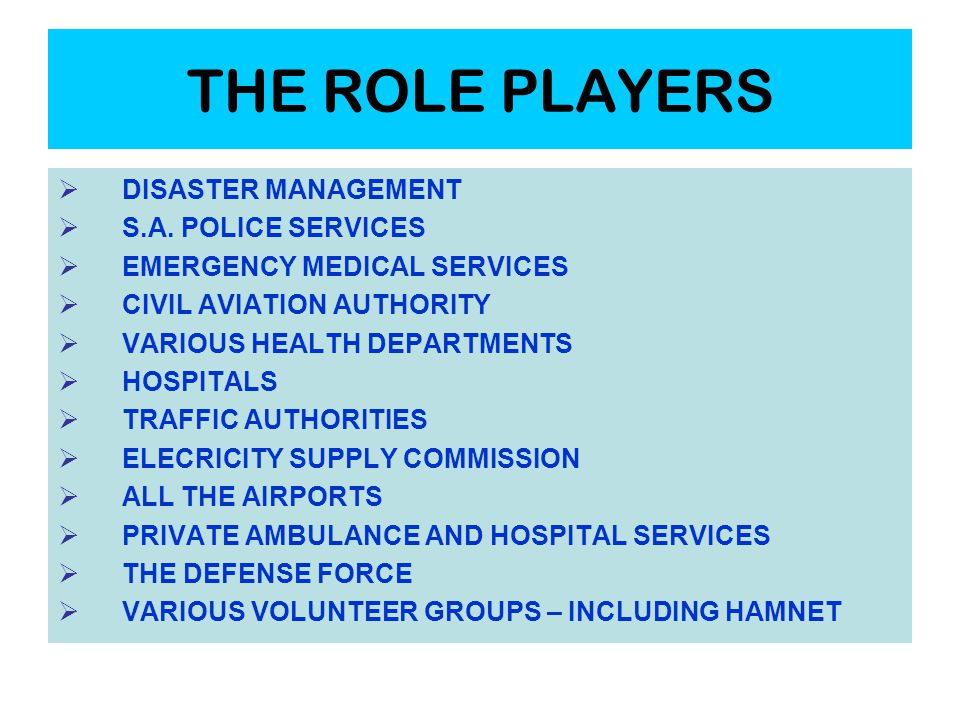 THE ROLE PLAYERS  DISASTER MANAGEMENT  S.A.