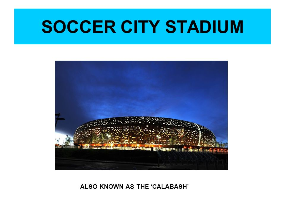 SOCCER CITY STADIUM ALSO KNOWN AS THE 'CALABASH'
