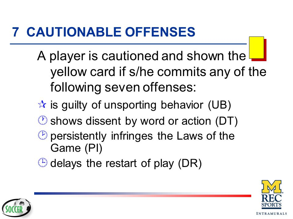 v Misconduct  Examples (7) Send-off  Seven (7) Send-off Offenses (7) Cautionable  Seven (7) Cautionable Offenses v Examples  Procedures for issuing cards TOPICS