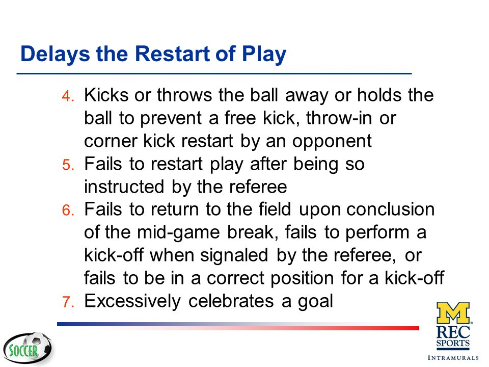 Persistently Infringes the Laws of the Game 3. Repeatedly commits fouls or participates in a pattern of fouls directed at an opponent 4. Violates Law
