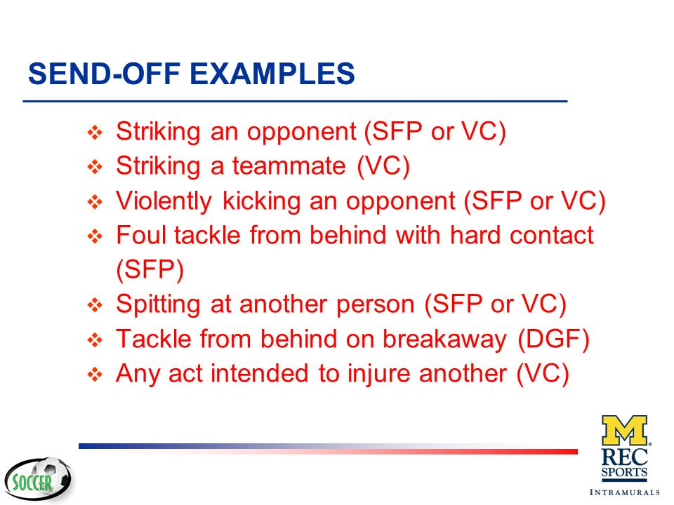 7 SEND-OFF OFFENSES A player is sent-off and shown the red card if s/he commits any of the following seven offenses: and/or gestures » uses offensive,