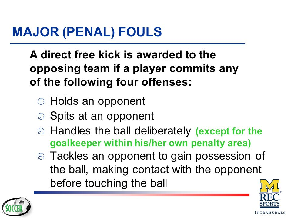 Pushes an opponent MAJOR (PENAL) FOULS