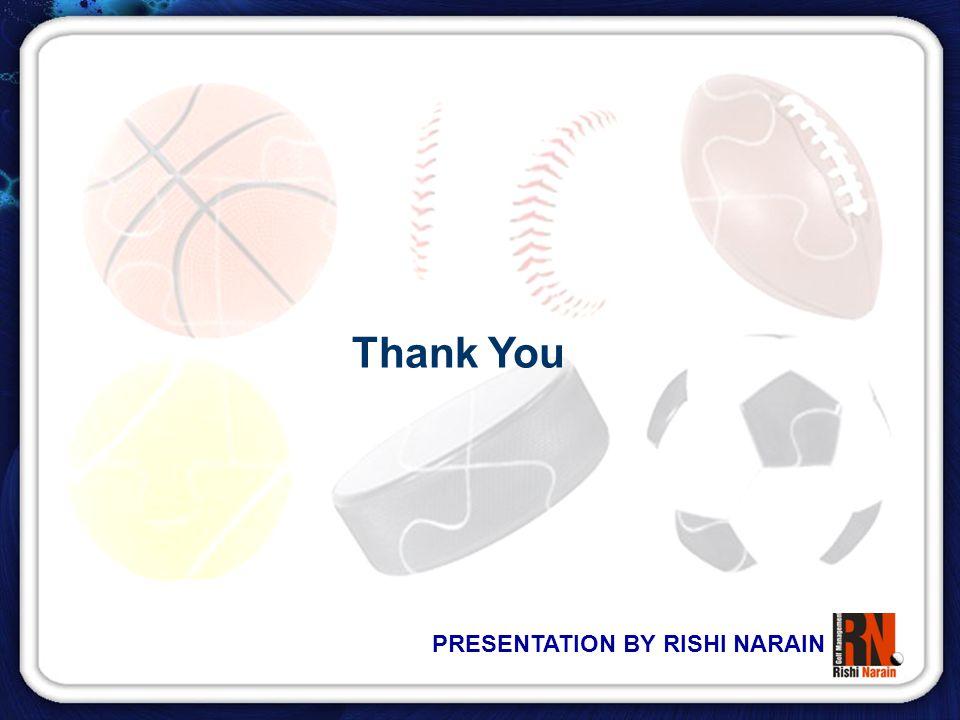 PRESENTATION BY RISHI NARAIN Thank You
