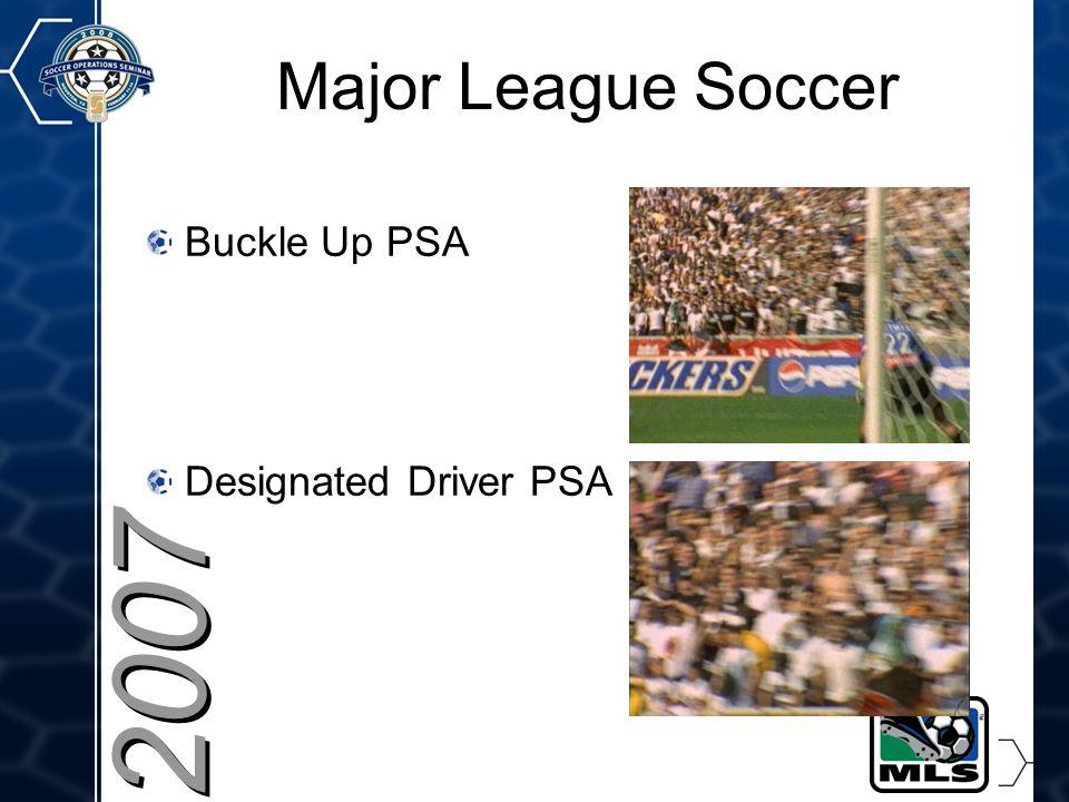 19 Major League Soccer Buckle Up PSA Designated Driver PSA 2007