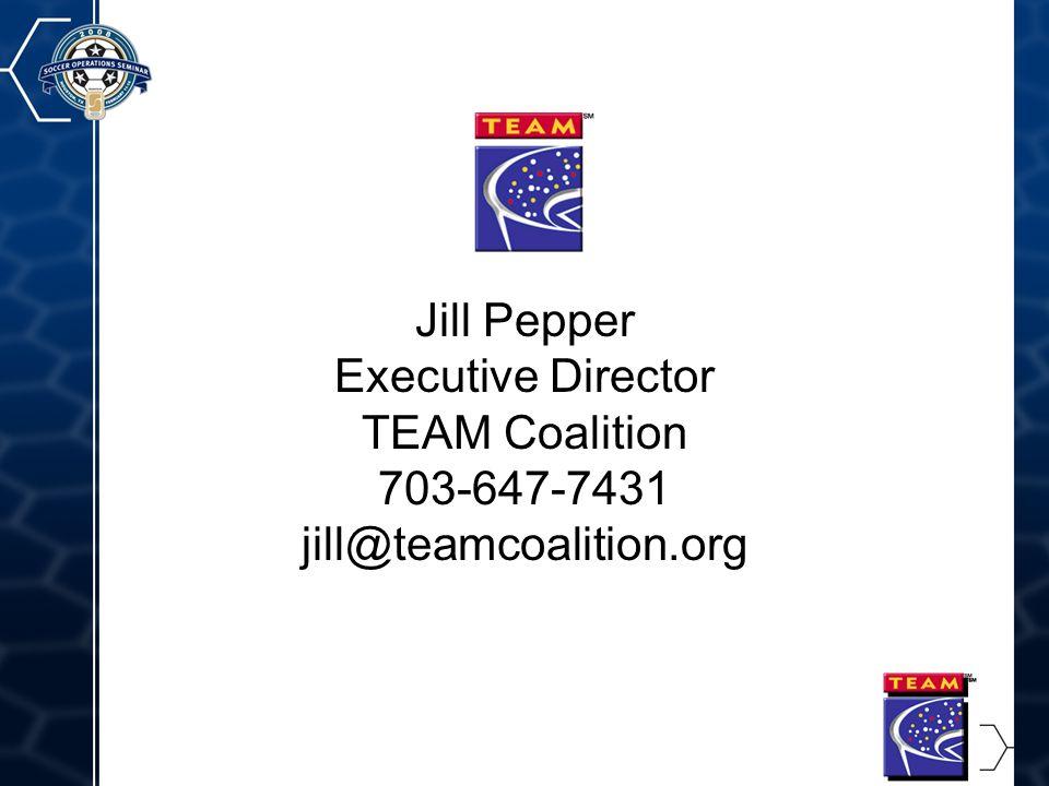 27 Jill Pepper Executive Director TEAM Coalition 703-647-7431 jill@teamcoalition.org