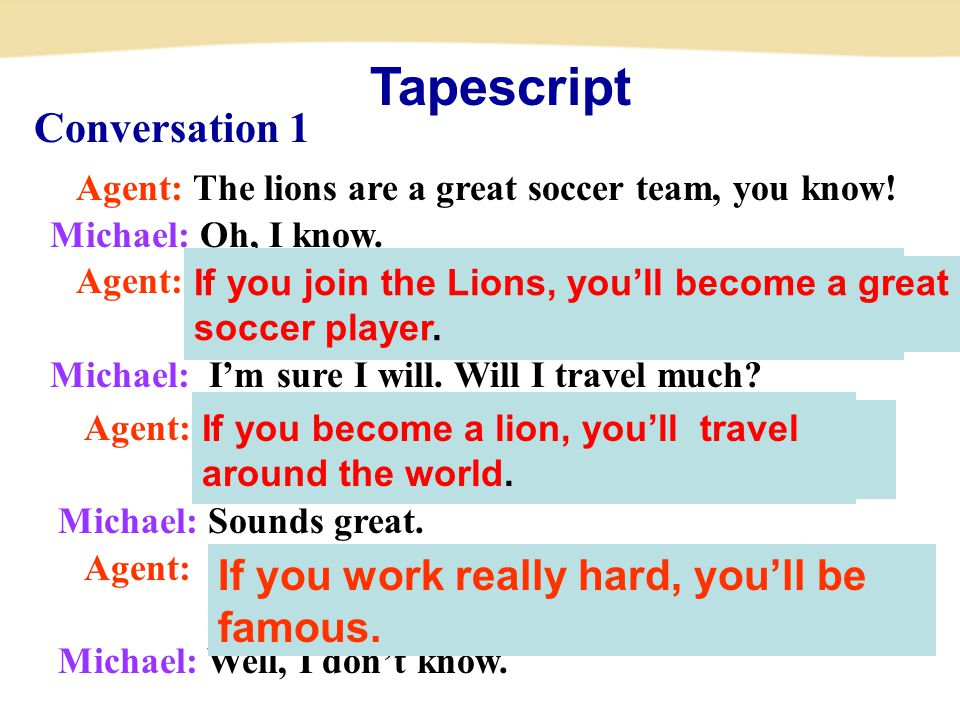 Tapescript Conversation 1 Agent: The lions are a great soccer team, you know.