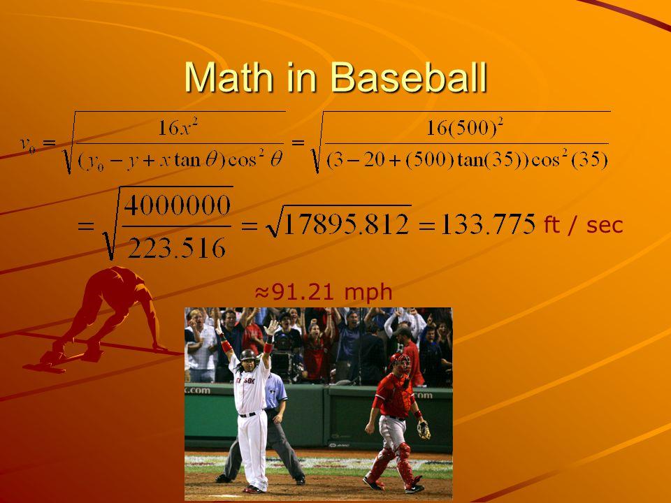Math in Baseball ft / sec ≈91.21 mph