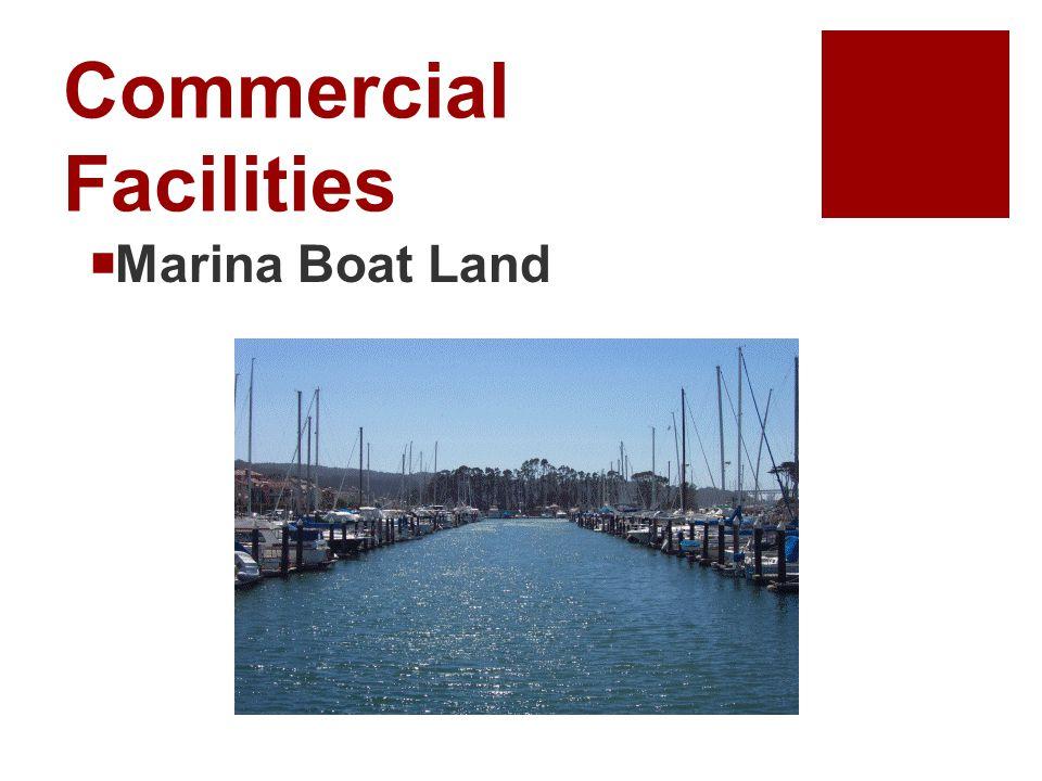 Commercial Facilities  Marina Boat Land