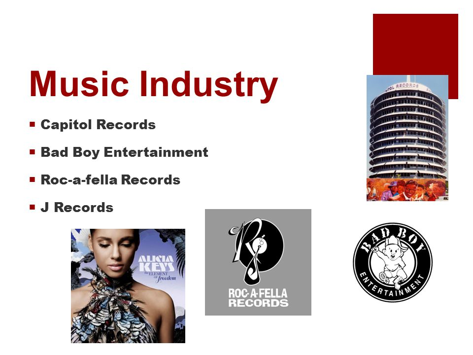 Music Industry  Capitol Records  Bad Boy Entertainment  Roc-a-fella Records  J Records