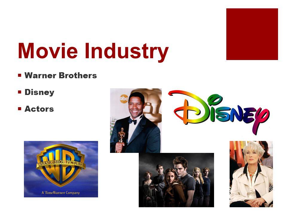 Movie Industry  Warner Brothers  Disney  Actors