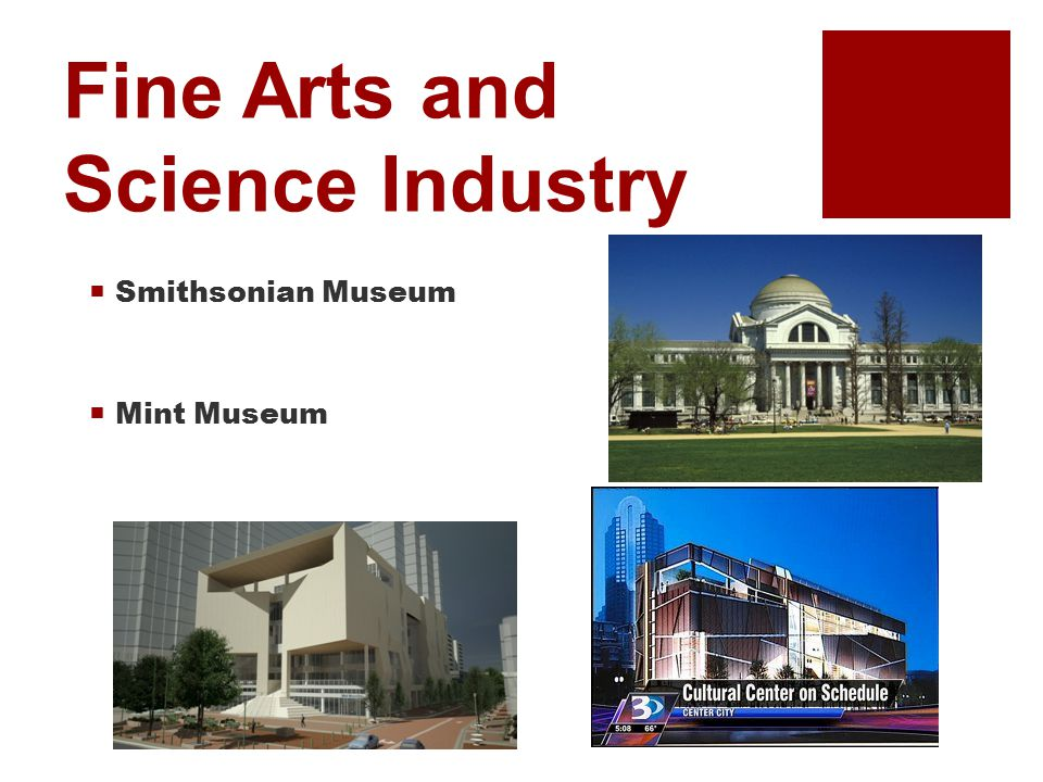 Fine Arts and Science Industry  Smithsonian Museum  Mint Museum