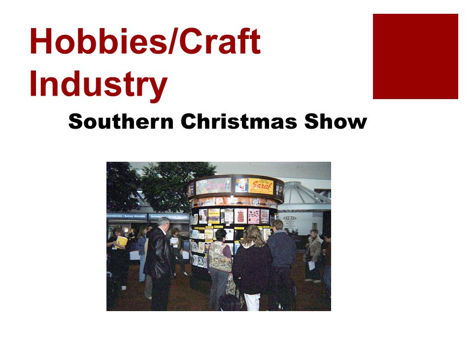 Hobbies/Craft Industry Southern Christmas Show