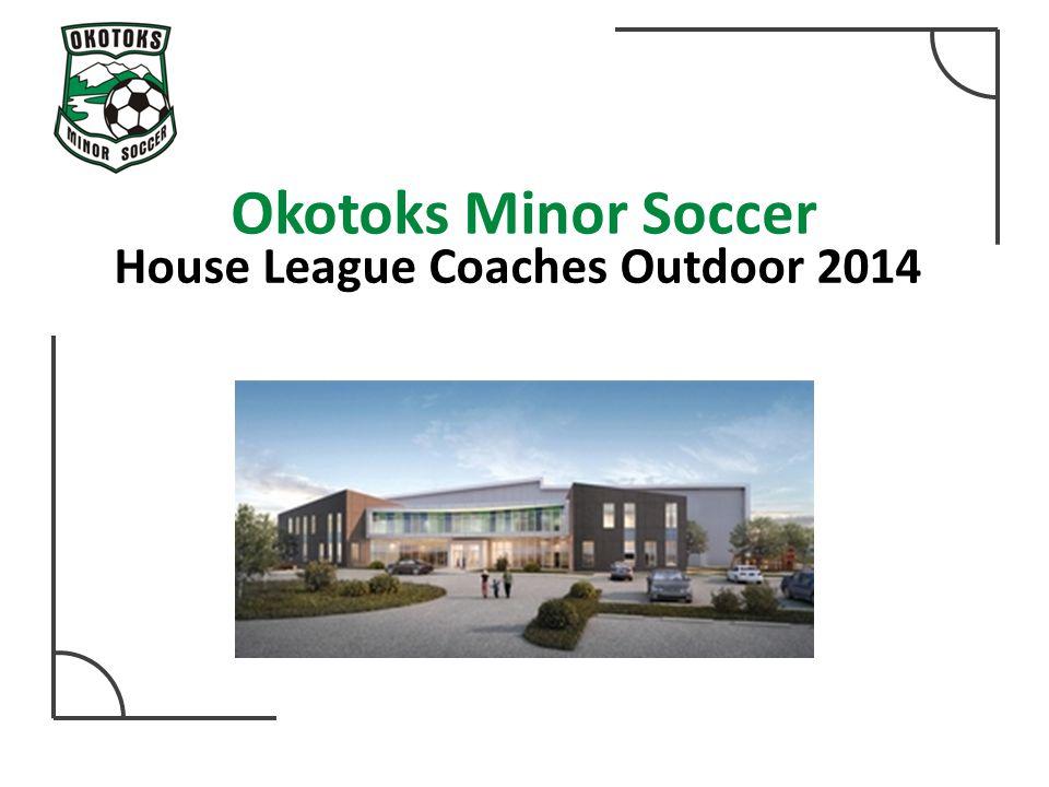 Okotoks Minor Soccer House League Coaches Outdoor 2014