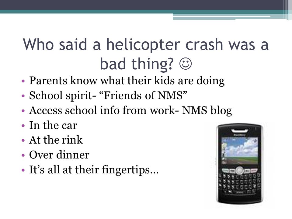 Who said a helicopter crash was a bad thing.