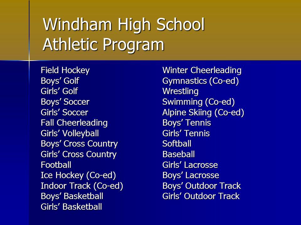Windham High School Athletic Program Field Hockey Boys' Golf Girls' Golf Boys' Soccer Girls' Soccer Fall Cheerleading Girls' Volleyball Boys' Cross Co