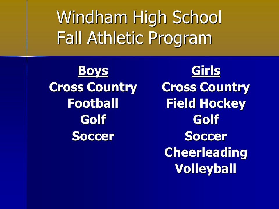 Windham High School Fall Athletic Program Boys Cross Country FootballGolfSoccerGirls Field Hockey GolfSoccerCheerleadingVolleyball