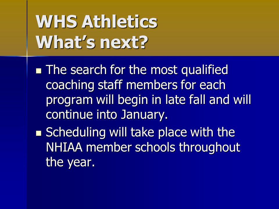 WHS Athletics What's next.
