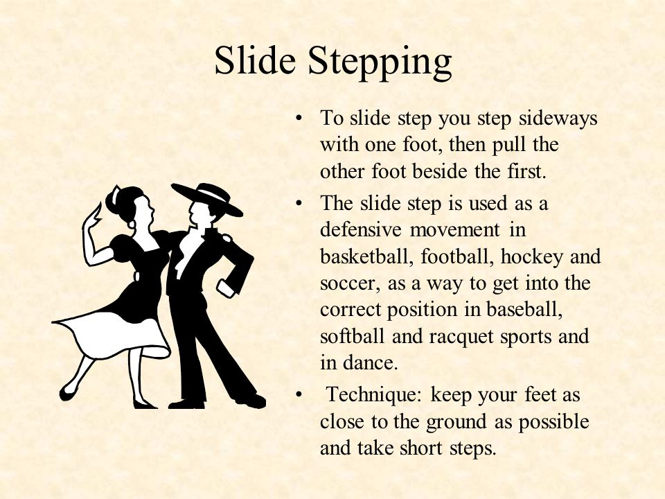 Galloping Galloping is forward slide stepping.