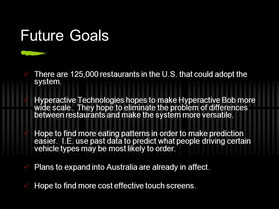 Future Goals There are 125,000 restaurants in the U.S.
