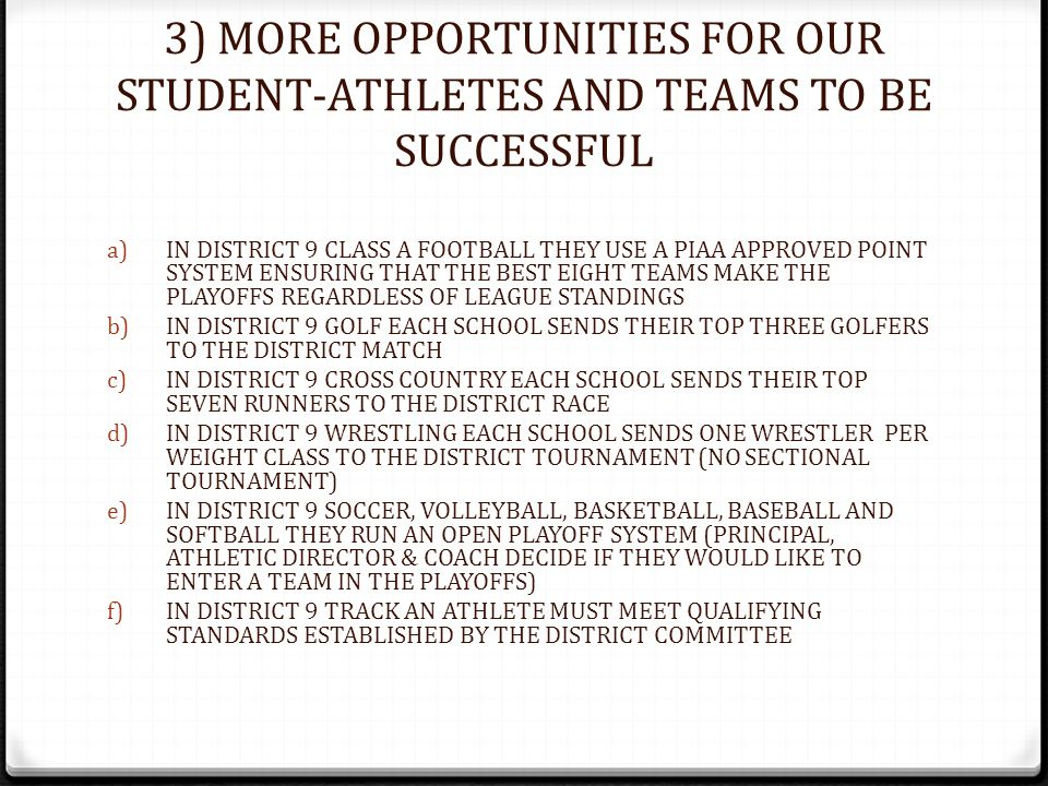 4) DISTRICT 9 COMMITTEE IS MORE WILLING TO LISTEN TO CONCERNS OF ALL SCHOOLS DISTRICT 9 COMMITTEE IS MADE UP OF SUPERINTENDENTS, PRINCIPALS, ATHLETIC DIRECTORS AND OTHERS WHO ALL HAVE A VOICE – THEY ALSO GIVE EVERY SCHOOL A CHANCE TO VOICE CONCERNS (PRIOR TCAC SCHOOLS ARE VERY HAPPY WITH THEIR MOVE, A FEW YEARS AGO, INCLUDING SHEFFIELD)
