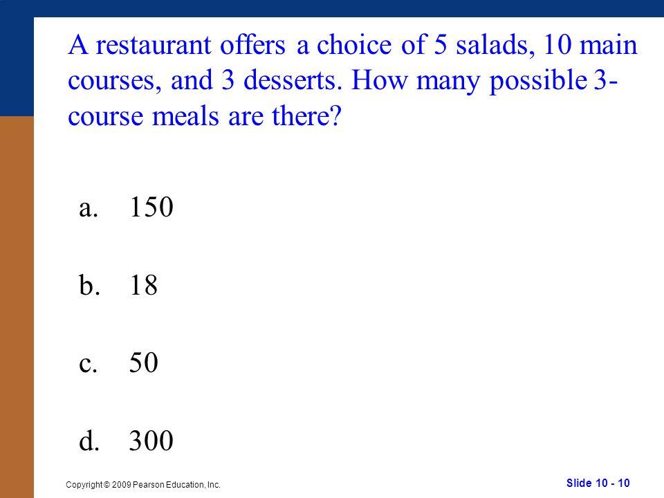Slide 10 - 10 Copyright © 2009 Pearson Education, Inc.