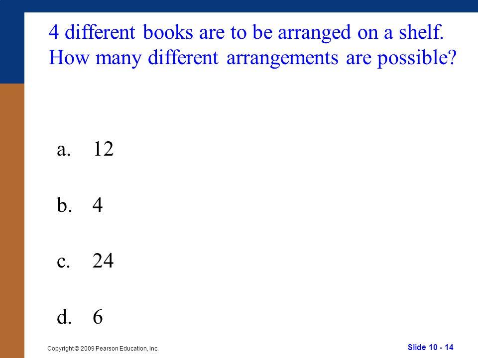 Slide 10 - 14 Copyright © 2009 Pearson Education, Inc.