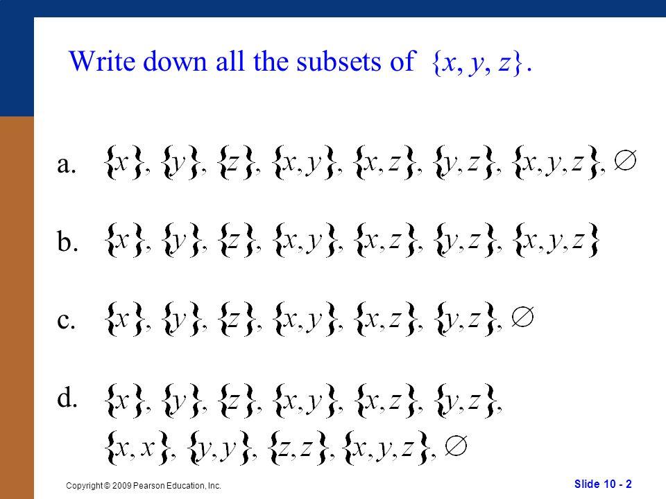 Slide 10 - 2 Copyright © 2009 Pearson Education, Inc.