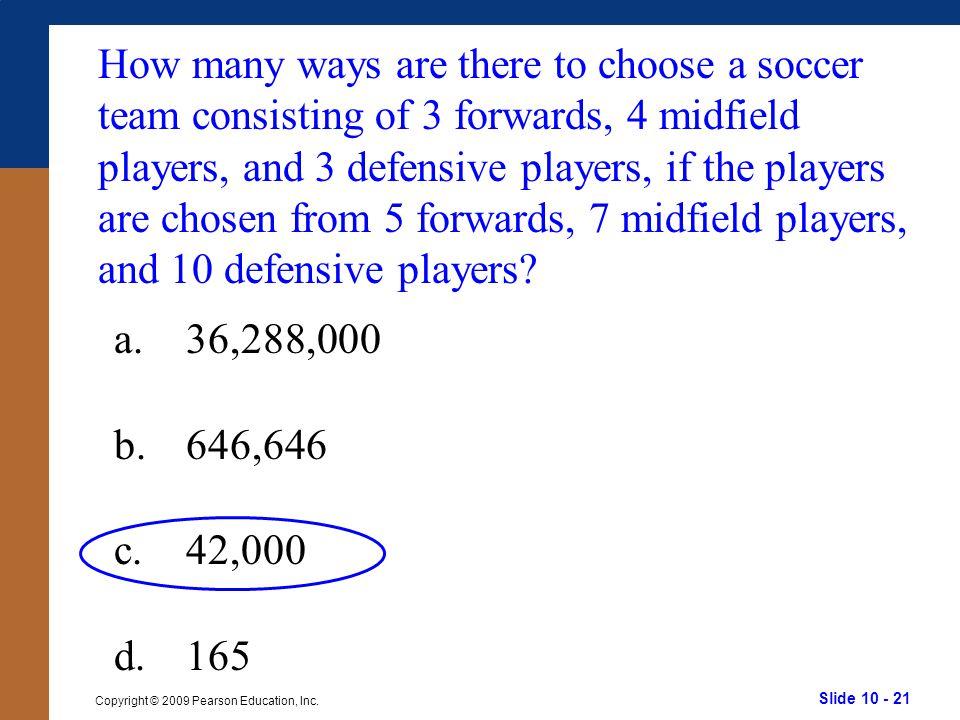 Slide 10 - 21 Copyright © 2009 Pearson Education, Inc.