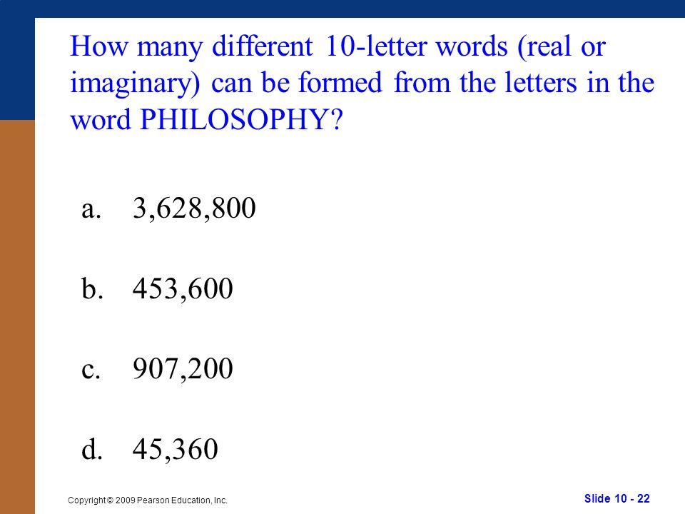Slide 10 - 22 Copyright © 2009 Pearson Education, Inc.