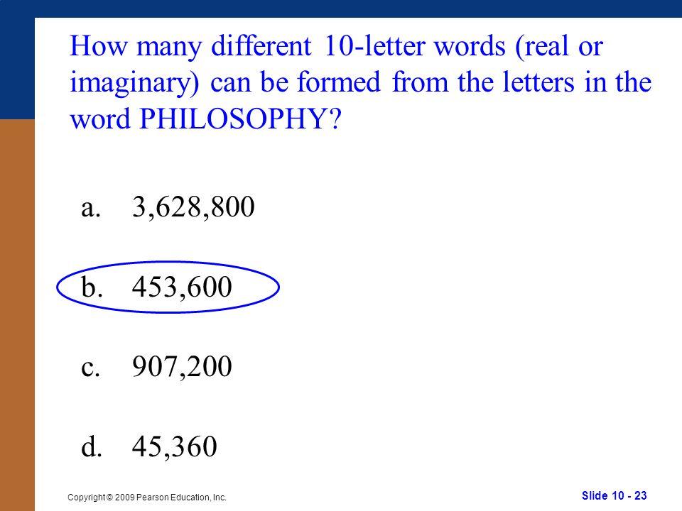 Slide 10 - 23 Copyright © 2009 Pearson Education, Inc.