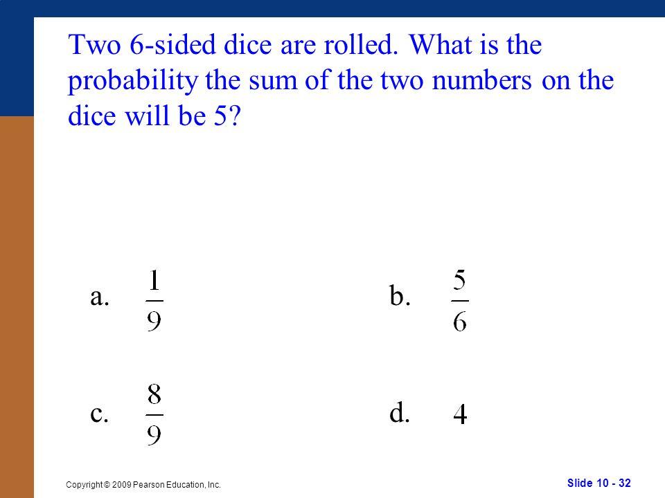 Slide 10 - 32 Copyright © 2009 Pearson Education, Inc.