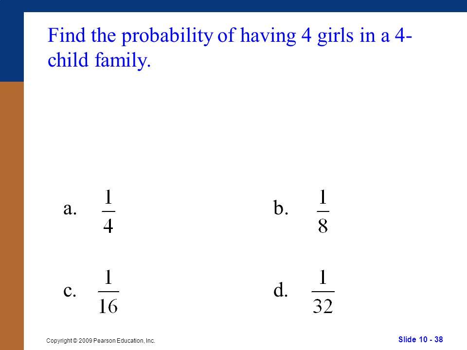 Slide 10 - 38 Copyright © 2009 Pearson Education, Inc.