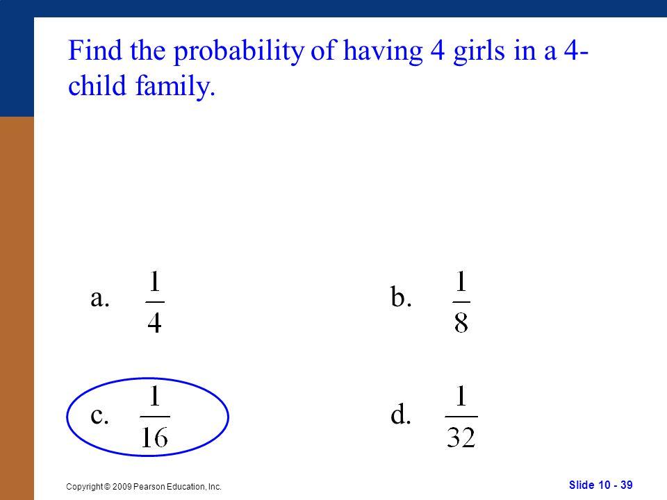 Slide 10 - 39 Copyright © 2009 Pearson Education, Inc.