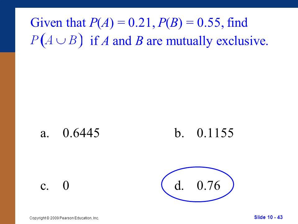 Slide 10 - 43 Copyright © 2009 Pearson Education, Inc.