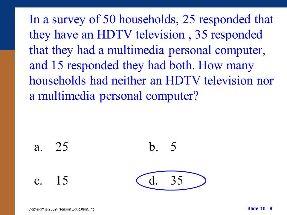 Slide 10 - 9 Copyright © 2009 Pearson Education, Inc.