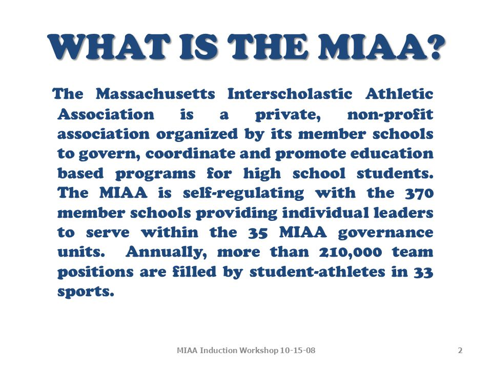 WHAT IS THE MIAA.