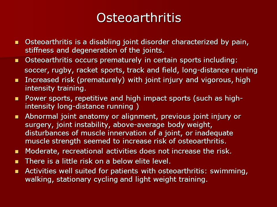 Osteoarthritis Osteoarthritis is a disabling joint disorder characterized by pain, stiffness and degeneration of the joints.