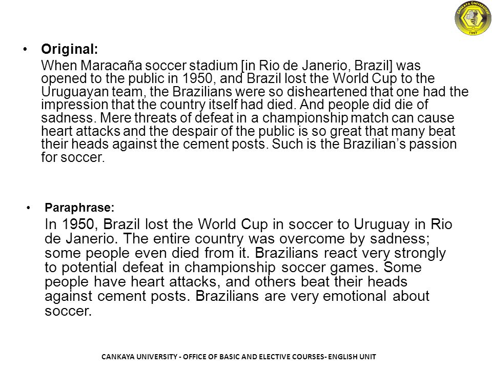 A Model Paraphrase Paraphrase: In 1950, Brazil lost the World Cup in soccer to Uruguay in Rio de Janerio. The entire country was overcome by sadness;